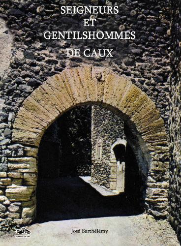 Seigneurs et Gentilshommes de Caux de José Barthélémy